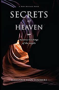 Secrets of Heaven: mystery teachings of the angels by [Summers, Marshall Vian]