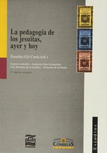 La pedagogía de los jesuitas, ayer y hoy (Estudios) por Eusebio Gil Coria