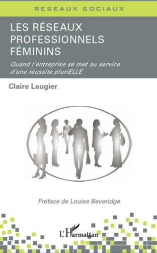 Les réseaux professionnels féminins: Quand l'entreprise se met au service d'une réussite pluriELLE