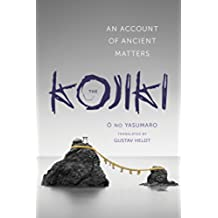 The Kojiki: An Account of Ancient Matters (Translations from the Asian Classics) (English Edition)