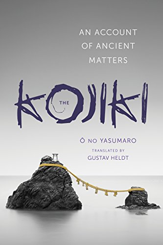 The Kojiki: An Account of Ancient Matters (Translations from the Asian Classics) (English Edition) por no Yasumaro O