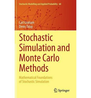 [(Stochastic Simulation and Monte Carlo Methods: Mathematical Foundations of Stochastic Simulation)] [ By (author) Carl Graham, By (author) Denis Talay ] [July, 2013]