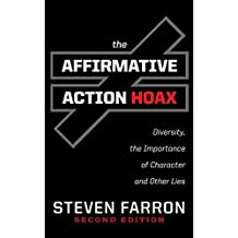 Affirmative Action Hoax: Diversity, the Importance of Character, and Other Lies (English Edition)