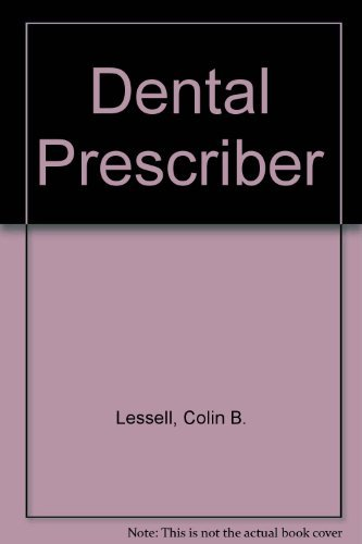 Dental Prescriber by Colin B. Lessell (2009-03-02)