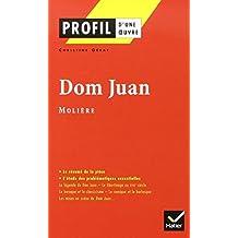 Profil littérature, profil d'une oeuvre : Molière : Dom Juan