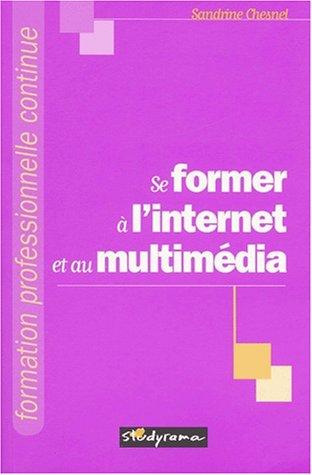 Se former à l'internet et au multimédia par Sandrine Chesnel