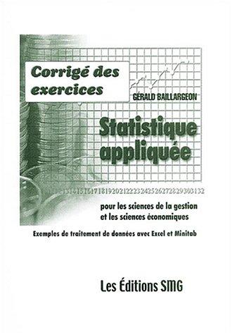 Statistique appliquée pour les sciences de la gestion et les sciences économiques : Corrigé des exercices par Gérald Baillargeon