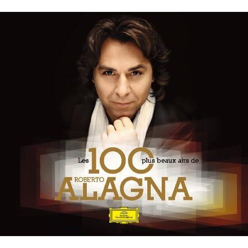 Les 100 Plus Beaux Airs de Roberto Alagna