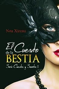El Cuento de la Bestia: Volume 1 par Noa Xireau