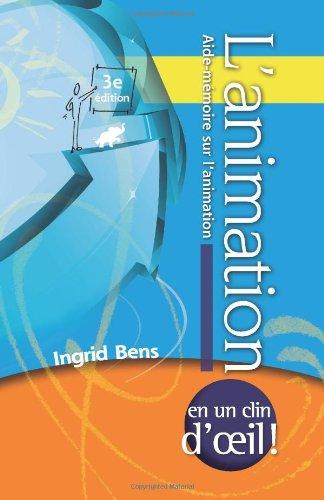 L'Animation (Facilitation at a Glance Memory Jogger - French): Aide-M Moire Sur L'Animation par Ingrid Bens