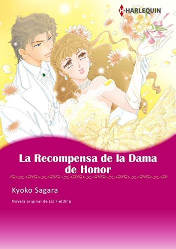 La Recompensa De La Dama De Honor: Harlequin Manga por Liz Fielding