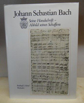 Johann Sebastian Bach - Seine Handschrift - Abbild seines Schaffens. Stark überarbeitete Neuauflage des Band 44 der alten Gesamtausgabe der Bachgesellschaft, Leipzig 1895