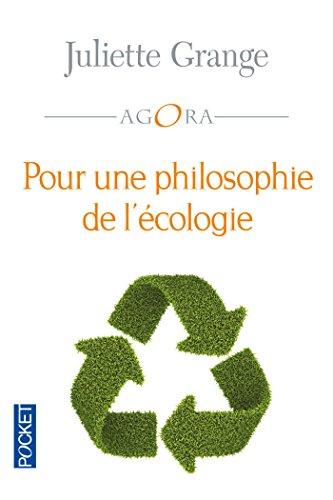Pour une philosophie de l'écologie (AGORA t. 354) par Juliette GRANGE