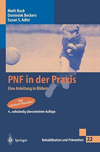 Pnf in Der Praxis: Eine Anleitung in Bildern (Rehabilitation Und Pravention)