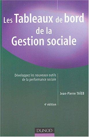 Les Tableaux de bord de la gestion sociale : Développez les nouveaux outils de la performance sociale par Jean-Pierre Taïeb