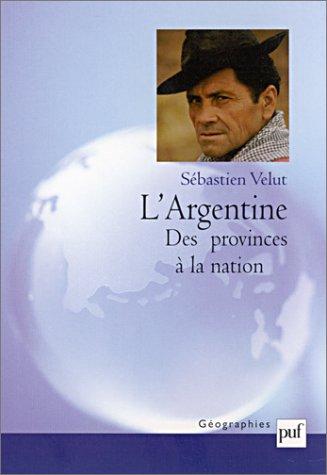 L'Argentine : Des provinces à la nation