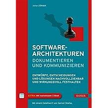 Softwarearchitekturen dokumentieren und kommunizieren: Entwürfe, Entscheidungen und Lösungen nachvollziehbar und wirkungsvoll festhalten