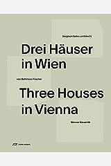 Drei Häuser in Wien: Kultivierung des Gewöhnlichen. Sergison Bates, von Ballmoos Krucker, Werner Neuwirth Taschenbuch