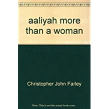 aaliyah more than a woman by Christopher John Farley (2001-08-01)