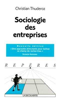 Sociologie des entreprises par Christian Thuderoz