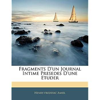 Fragments D'Un Journal Intime Presedes D'Une Etuder