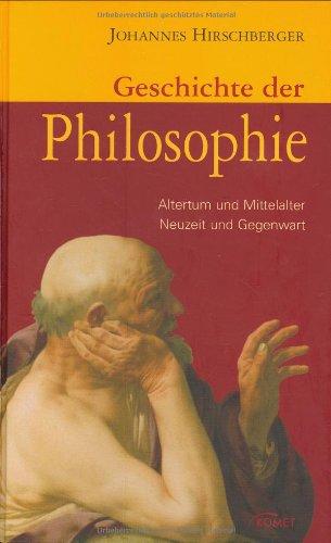 Geschichte der Philosophie: Altertum und Mittelalter, Neuzeit und Gegenwart