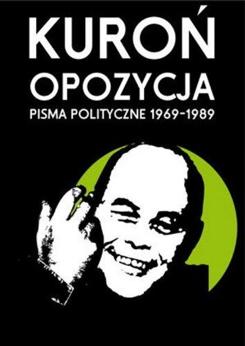 Opozycja Pisma polityczne 1969-1989