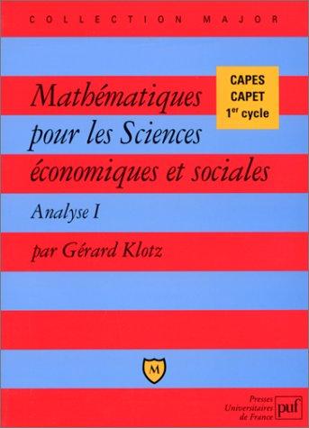Mathématiques pour les sciences économiques et sociales, tome 1 : Analyse