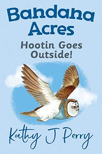 Hootin Goes Outside! (Bandana Acres, Band 4) (Fox Bandana)