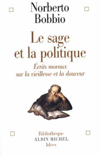 Le sage et la politique : Ecrits moraux sur la vieillesse et la douceur