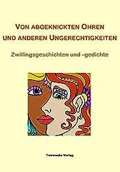 Von abgeknickten Ohren und anderen Ungerechtigkeiten: Zwillingsgeschichten und -gedichte