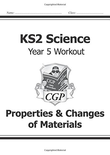 KS2 Science Year Five Workout: Properties & Changes of Materials (CGP KS2 Science)