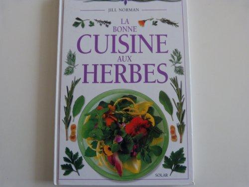 La bonne cuisine aux herbes par Jill Norman, Ian O'leary