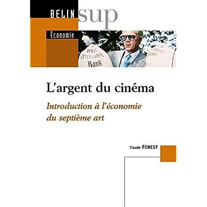L'argent du cinéma : Introduction à l'économie du septième art