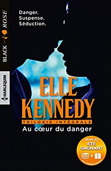 Au coeur du danger  (Black Rose) par [Kennedy, Elle]