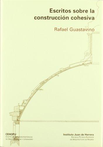 Descargar Libro Libro Ensayo sobre la construcción cohesiva y su función en la arquitectura (INST. JUAN HERRERA) de Rafael Guastavino