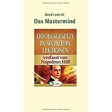 Erfolgsgesetze in sechzehn Lektionen: Band I - Das Mastermind (Erfolgswissen in sechzehn Lektionen)