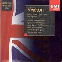 Walton: Piano Quartet / Violin Sonata / Five Bagatelles