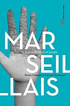 Les Marseillais (LIGNES DE VIE) par [Coulomb, Patrick, Thomazeau, Francois]