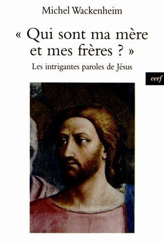 Qui sont ma mère et mes frères ? : Les intrigantes paroles de Jésus