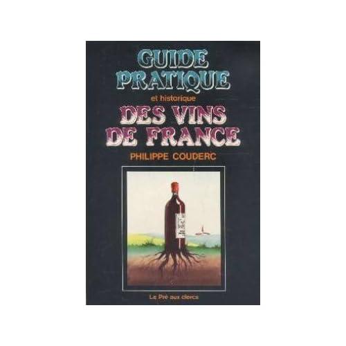 Guide pratique et historique des vins de France