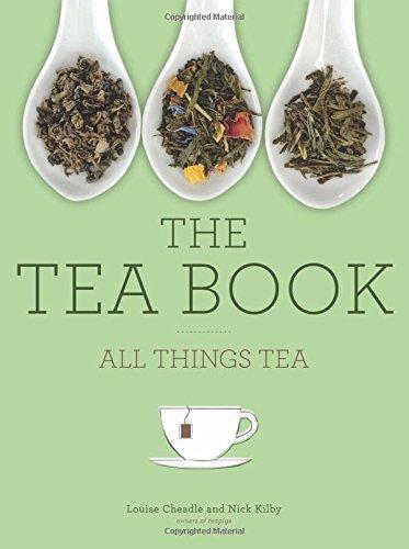 The Tea Book: All Things Tea by Nick Kilby (2015-11-17)