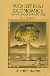 Industrial Economics: Economic Analysis and Public Policy by Stephen Martin (1993-09-14)