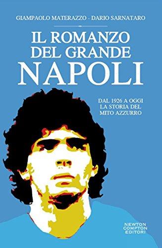 Il romanzo del grande Napoli (eNewton Saggistica)