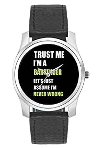 BigOwl Trust me I am a Bartender So Let's Just Assume I Am Never Wrong Fashion Watches for Girls - Awesome Gift for Daughter/Sister/Wife/Girlfriend - Casual Quirky Typography Designer Analog Leather Band Watch (Perfect Gift for Girls)