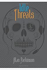 Idle Threats by Alan Parkinson (2015-09-02) Paperback