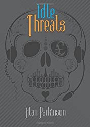 Idle Threats by Alan Parkinson (2015-09-02)