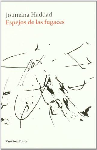 Espejos De Las Fugaces (Poesia (vaso Roto)) por Joumana Haddad