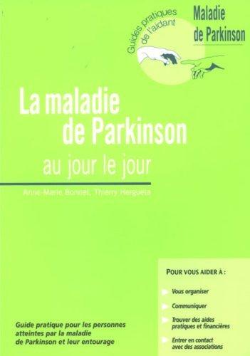 La Maladie de Parkinson: Au Jour le Jour by Bonnet (January 19,2006) par Bonnet