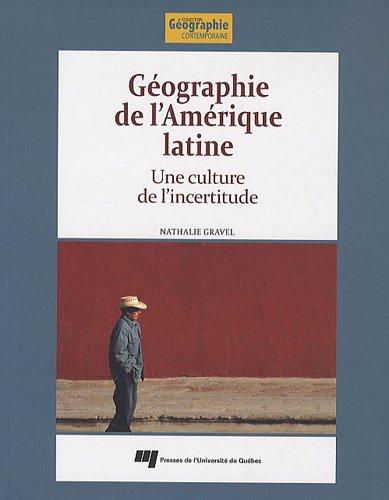Géographie de l'Amérique latine : Une culture de l'incertitude
